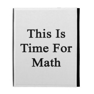 This Is Time For Math iPad Folio Cases