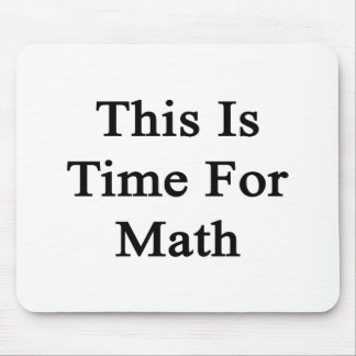 This Is Time For Math Mousepad