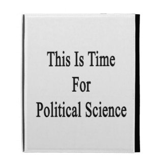 This Is Time For Political Science iPad Folio Covers