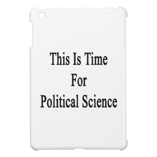 This Is Time For Political Science iPad Mini Cover
