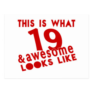 This Is What 19 & Awesome Look s Like Postcard