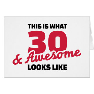 This is what 30 & awesome look like birthday greeting card