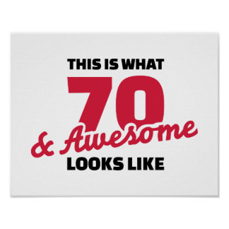 This is what 70 years and awesome looks like poster