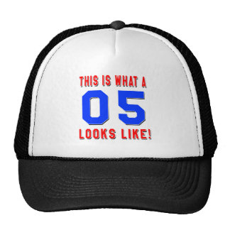 This is what a 05 looks like trucker hats