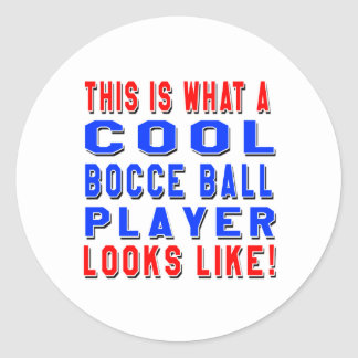 This Is What A Cool Bocce Ball Player Looks Like Round Sticker