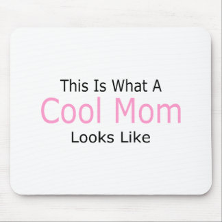 This Is What A Cool Mom Looks Like Mouse Pad