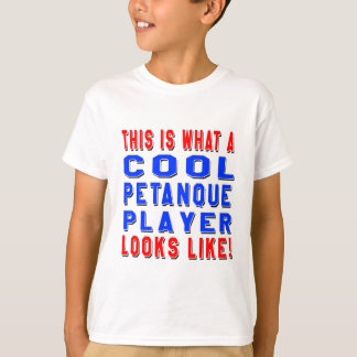 This Is What A Cool Petanque Player Looks Like T Shirt