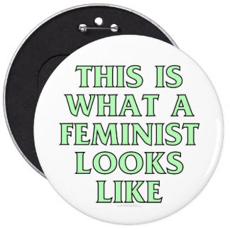 This is what a feminist looks like 6 cm round badge