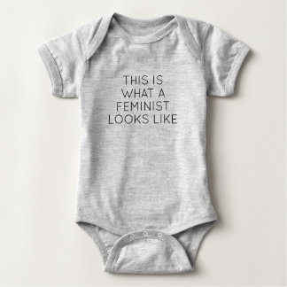 This Is What A Feminist Looks Like Baby Bodysuit