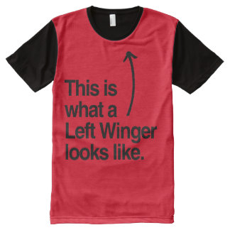 THIS IS WHAT A LEFT WINGER LOOKS LIKE.png All-Over Print T-Shirt