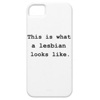 This is what a lesbian looks like. case for the iPhone 5