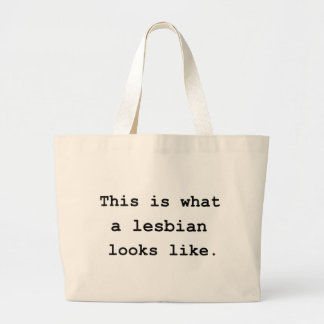 This is what a lesbian looks like. large tote bag