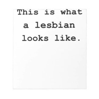 This is what a lesbian looks like. notepads