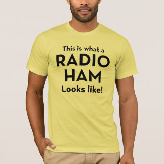'This is what a RADIO HAM' looks like T-Shirt