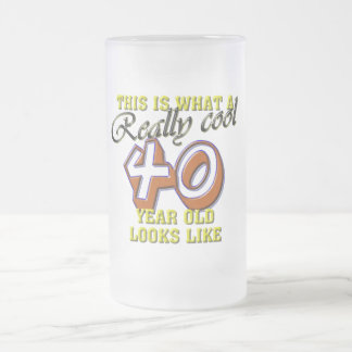 This is what a really cool 40 year old looks like frosted glass mug