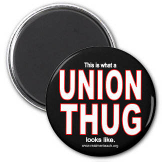 This is what a UNION THUG looks like 6 Cm Round Magnet