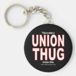 This is what a UNION THUG looks like. Keychain