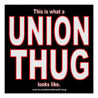 This is what a UNION THUG looks like. Poster