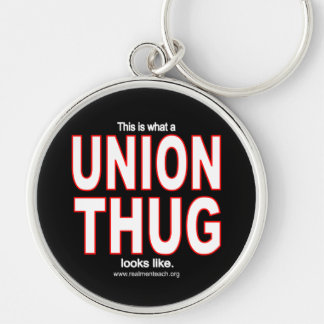 This is what a UNION THUG looks like. Silver-Colored Round Key Ring