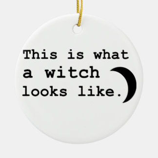 This is what a witch looks like. christmas ornament