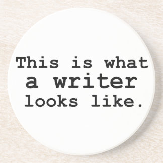 This is what a writer looks like. coaster