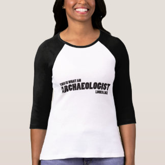 """""""This is what an archaeologist looks like"""" Raglan T-Shirt"""