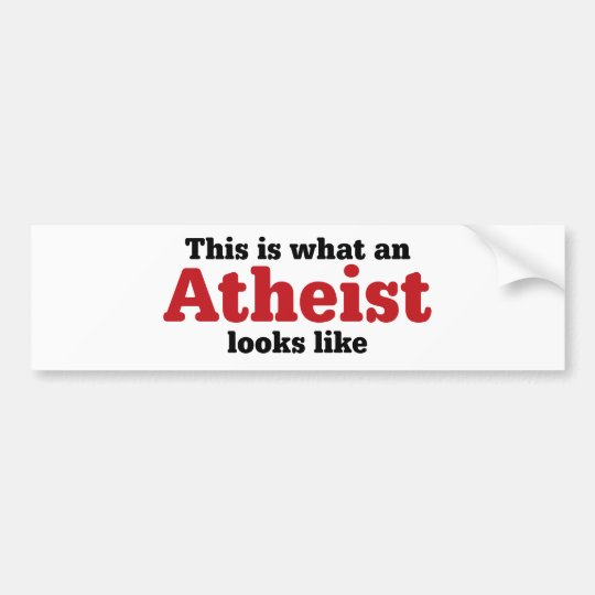 This Is What An Atheist Looks Like Bumper Sticker