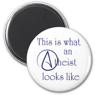 This Is What An Atheist Looks Like! Magnet