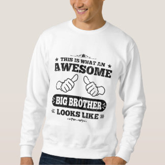 This Is What An Awesome Big Brother Looks Like Sweatshirt
