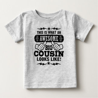 This Is What An Awesome Big Cousin Looks Like Baby T-Shirt
