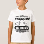 This Is What An Awesome Big Cousin Looks Like T-shirts
