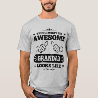 This Is What An Awesome Grandad Looks Like T-Shirt