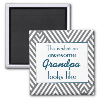 This Is What An Awesome Grandpa Looks Like Square Magnet