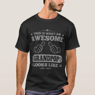 This Is What an Awesome Grandpop Looks Like T-Shirt