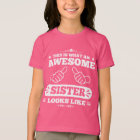This Is What An Awesome Sister Looks Like T-Shirt