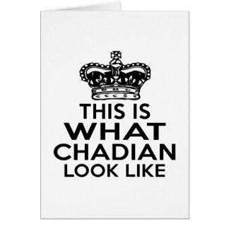 THIS IS WHAT CHADIAN LOOK LIKE GREETING CARD