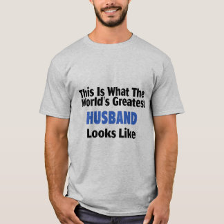 This Is What The World's Greatest Husband Looks  L T-Shirt