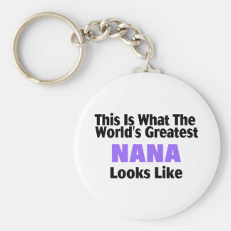 This Is What The World's Greatest Nana Looks  Like Basic Round Button Key Ring