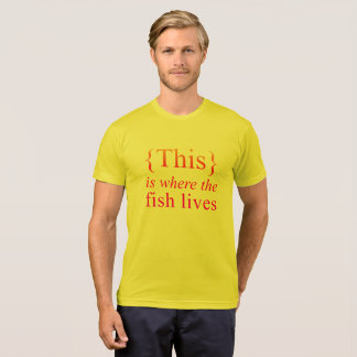 This Is Where The Fish Lives Sunshine Tee