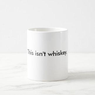 'This isn't whiskey' (but I wish it was) mug. Coffee Mug