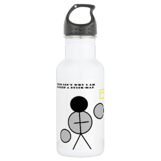 This Isn't Why I Am Called A Sticman Water Bottle 532 Ml Water Bottle
