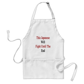 This Japanese Will Fight Until The End Adult Apron