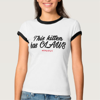 This kitten has claws shirt
