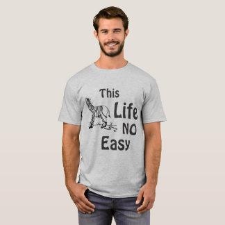 This Life No Easy Zebra T-Shirt