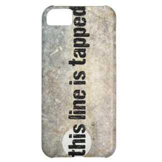 this line is tapped 4th amendment iPhone 5C case