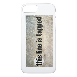 this line is tapped 4th amendment iPhone 7 case