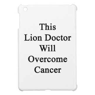 This Lion Doctor Will Overcome Cancer Case For The iPad Mini