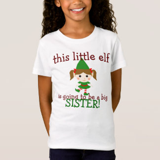 this little elf is going to be a big sister T-Shirt