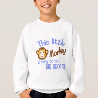 This Little Monkey is going to be a BIG BROTHER! Sweatshirt