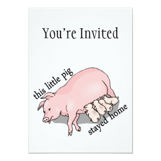 """This Little Pig Stayed Home 5"""" X 7"""" Invitation Card"""